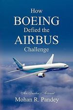 How Boeing Defied the Airbus Challenge - Mohan R Pandey