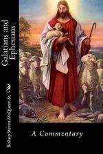 Galatians and Ephesians : A Commentary - Bishop Steven McQueen Sr