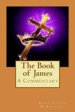 The Book of James : A Commentary - Bishop Steven McQueen Sr