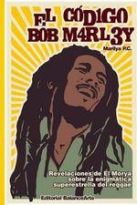 El Codigo Bob Marley - Marilya Pc
