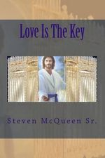 Love Is the Key - Bishop Steven McQueen Sr