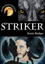 Striker : Brotherhood of the Wolf - Korin Bridges