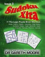 Sudoku Xtra Issue 3 - Dr Gareth Moore