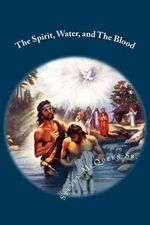 The Spirit, Water, and the Blood - Bishop Steven McQueen Sr