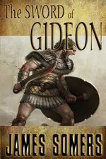 The Sword of Gideon - James Somers