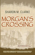 Morgan's Crossing - Sharon M Clarke