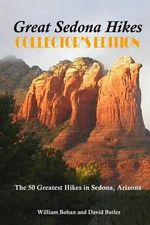 Great Sedona Hikes : The 50 Greatest Hikes in Sedona, Arizona - William Bohan