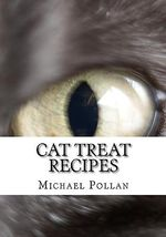 Cat Treat Recipes : Homemade Cat Treats, Natural Cat Treats and How to Make Cat Treats - Michael Pollan