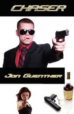 Chaser : The Adventures of Chad Remington - Jon Guenther