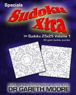 Sudoku 25x25 Volume 1 : Sudoku Xtra Specials - Gareth Moore