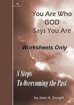 You Are Who God Says You Are (Worksheets Only) : 8 Steps to Overcoming the Past (Drew's Animals) - Jean A Sturgill