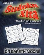 Sudoku 16x16 Volume 1 - Dr Gareth Moore