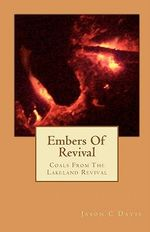 Embers of Revival : Coals from the Lakeland Revival - Jason C Davis