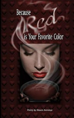 Because Red Is Your Favorite Color - Shawn Aveningo