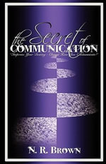 The Secret of Communication - N. R. Brown