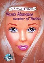 Female Force : Ruth Handler, Creator of Barbie - Tara