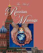 The Art of Russian Massage - Olena D Adams
