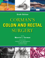 Corman's Colon and Rectal Surgery - Marvin L. Corman