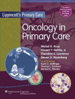 Oncology in Primary Care : Principles and Practice of Oncology: Oncology for the Primary Care Provider - Michal Rose