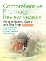 Comprehensive Pharmacy Review for NAPLEX : Practice Exams, Cases, and Test Prep - Alan H. Mutnick