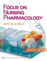 Focus on Nursing Pharmacology - Amy Morrison Karch