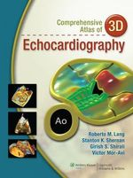 Comprehensive Atlas of 3D Echocardiography - Stanton K. Shernan