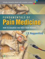Fundamentals of Pain Medicine : How to Diagnose and Treat your Patients - J. D. Hoppenfeld