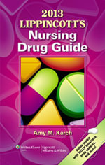 2013 Lippincott's Nursing Drug Guide - Amy Morrison Karch
