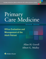 Primary Care Medicine : Office Evaluation and Management of the Adult Patient - Allan H. Goroll