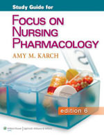 Study Guide for Focus on Nursing Pharmacology - Amy Morrison Karch
