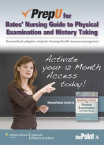 Prepu for Hogan-Quigley's Bates' Nursing Guide to Physical Examination and History Taking - Beth Hogan-Quigley