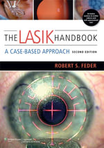 The LASIK Handbook : A Case-based Approach - Robert S. Feder