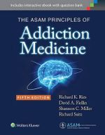 The Asam Principles of Addiction Medicine - Dr. Richard K. Ries