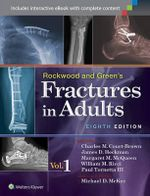 Rockwood and Green's Fractures in Adults : Fractures in Adults (Rockwood and Green's)