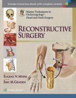 Master Techniques in Otolaryngology - Head and Neck Surgery : Reconstructive Surgery - Eric M. Genden