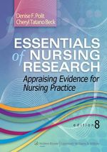 Essentials of Nursing Research : Appraising Evidence for Nursing Practice - Denise F Polit