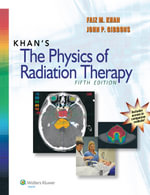 Khan's The Physics of Radiation Therapy - Faiz M. Khan
