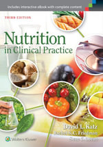 Nutrition in Clinical Practice : A Comprehensive, Evidence-Based Manual for the Practitioner - David L. Katz