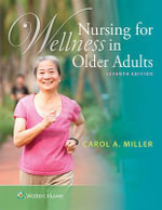 Nursing for Wellness in Older Adults - Carol A. Miller