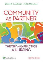 Community as Partner : Theory and Practice in Nursing - Elizabeth T. Anderson