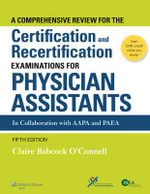 A Comprehensive Review for the Certification and Recertification Examinations for Physician Assistants - Claire Babcock O'Connell