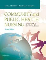 Community and Public Health Nursing : Evidence for Practice - Gail A Harkness
