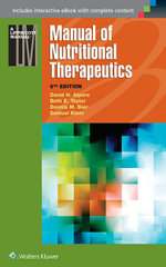 Manual of Nutritional Therapeutics : Lippincott Manual Series (Formerly Known as the Spiral Manual Series) - David H. Alpers
