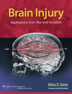 Brain Injury: Applications from War and Terrorism : Applications Learned from War and Terrorism - Alisa D. Gean