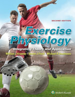 Exercise Physiology : Integrating Theory and Application - William J. Kraemer