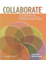 Collaborate(r) for Professional Case Management : A Universal Competency-Based Paradigm - Teresa Treiger