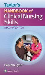 Taylor's Handbook of Clinical Nursing Skills - Pamela Lynn