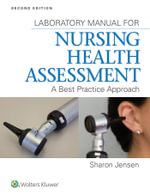 Lab Manual for Nursing Health Assessment : A Best Practice Approach - Jensen