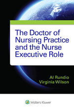 The Doctor of Nursing Practice and the Nurse Executive Role - Albert Rundio