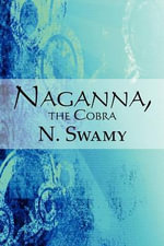 Naganna, the Cobra : The Cobra - N Swamy